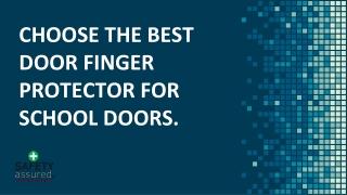Choose the best door finger protector for school doors.