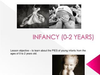 INFANCY (0-2 YEARS)