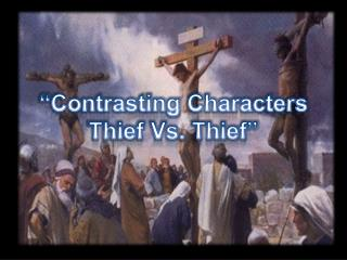 """Contrasting Characters Thief Vs. Thief"""