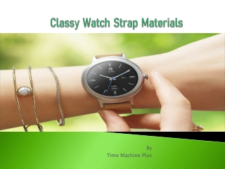 Classy  Watch  Strap  Materials