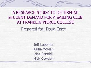 A RESEARCH STUDY TO DETERMINE STUDENT DEMAND FOR A SAILING CLUB  AT FRANKLIN PIERCE COLLEGE