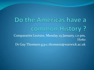 Do the Americas have a common History ?