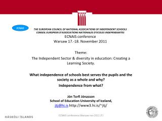 Theme:  The Independent Sector & diversity in education: Creating a Learning Society.