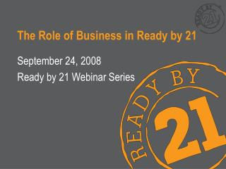 The Role of Business in Ready by 21