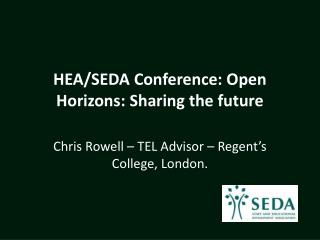 HEA/SEDA Conference: Open Horizons: Sharing the future