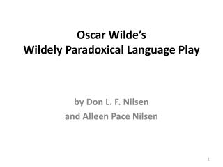 Oscar Wilde s  Wildely Paradoxical Language Play