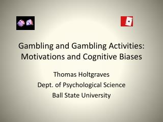 Gambling and Gambling Activities:  Motivations and Cognitive Biases