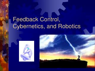Feedback Control, Cybernetics, and Robotics