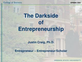 The Darkside  of  Entrepreneurship