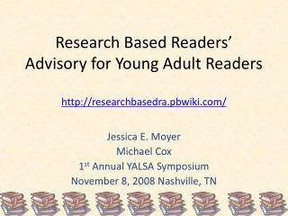 Research Based Readers' Advisory for Young Adult Readers http://researchbasedra.pbwiki.com/
