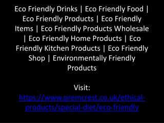 Eco Friendly Drinks   Eco Friendly Food   Eco Friendly Products   Eco Friendly Items   Eco Friendly Products Wholesale  