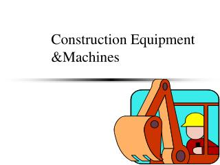Construction Equipment &Machines