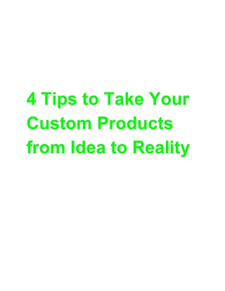 4 tips to take your custom products from idea to reality