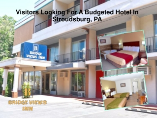Visitors Looking For A Budgeted Hotel In Stroudsburg, PA