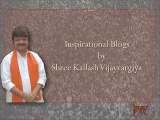 Inspirational Blogs by Kailash Vijayvargiya