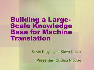 Building a Large-Scale Knowledge Base for Machine Translation