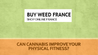 Can Cannabis Improve Your Physical Fitness?