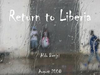 Return to Liberia