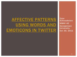 Affective patterns using words and emoticons in Twitter
