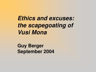 Ethics and excuses:  the scapegoating of  Vusi Mona Guy Berger September 2004