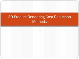 3D Product rendering cost reduction methods