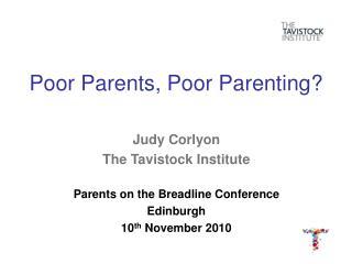 Poor Parents, Poor Parenting?