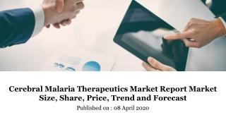 Cerebral Malaria Therapeutics Market Report Market Size, Share, Price, Trend and Forecast