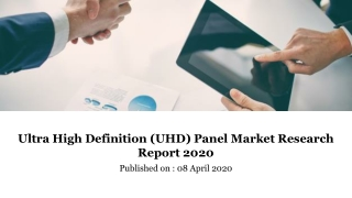 Ultra High Definition UHD Panel Market Research Report 2020