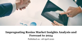 Impregnating Resins Market Insights Analysis and Forecast to 2024
