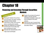 Chapter 18 Financing and Investing Through Securities      Markets