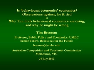 Is  behavioural economics  economics Observations against, for  tied or Why Tim finds behavioural economics annoying, an