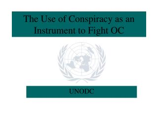 The Use of Conspiracy as an Instrument to Fight OC
