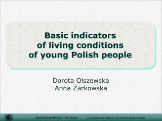 Basic indicators  of living conditions  of young Polish people