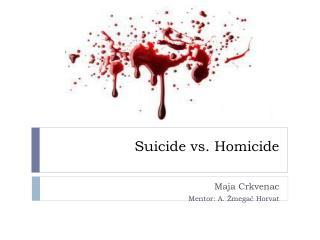 Suicide vs. Homicide