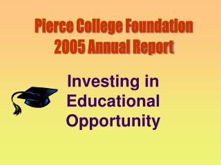 Pierce College Foundation 2005 Annual Report