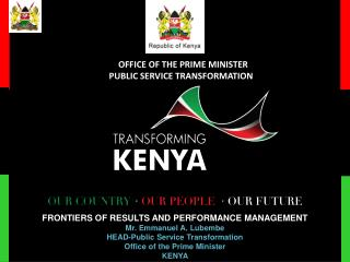OFFICE OF THE PRIME MINISTER  PUBLIC SERVICE TRANSFORMATION