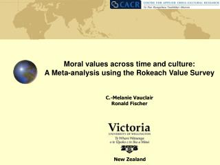 Moral values across time and culture:  A Meta-analysis using the Rokeach Value Survey C.-Melanie Vauclair Ronald Fischer