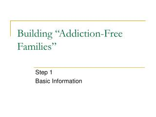 "Building ""Addiction-Free Families"""