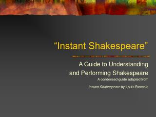 """Instant Shakespeare"""