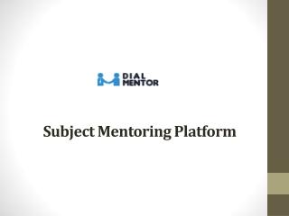 Subject Mentoring Platform - Paid Mentorship
