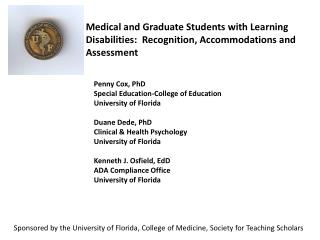 Medical and Graduate Students with Learning Disabilities:  Recognition, Accommodations and Assessment