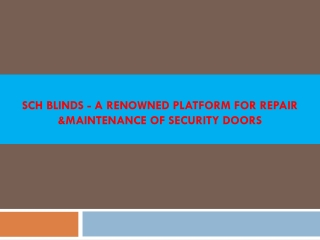 SCH Blinds - A renowned platform for repair and maintenance of security doors