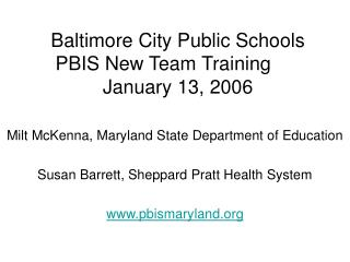 Baltimore City Public Schools PBIS New Team Training	 January 13, 2006