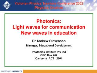 Victorian Physics Teachers Conference 2002 Physics Oration