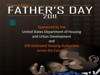 Sponsored by the  United States Department of Housing     and Urban Development and 209 Dedicated Housing Authorities ac