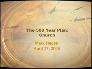 The 500 Year Plan: Church
