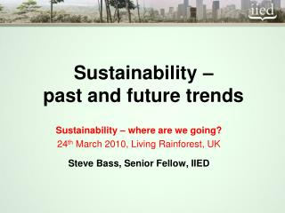 Sustainability –  past and future trends