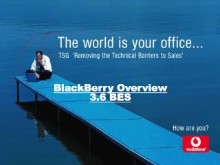 BlackBerry BES Version 3.6 powered by Vodafone
