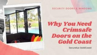 Why You Need Crimsafe doors on the Gold Coast