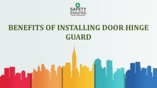 Benefits of installing door hinge guard